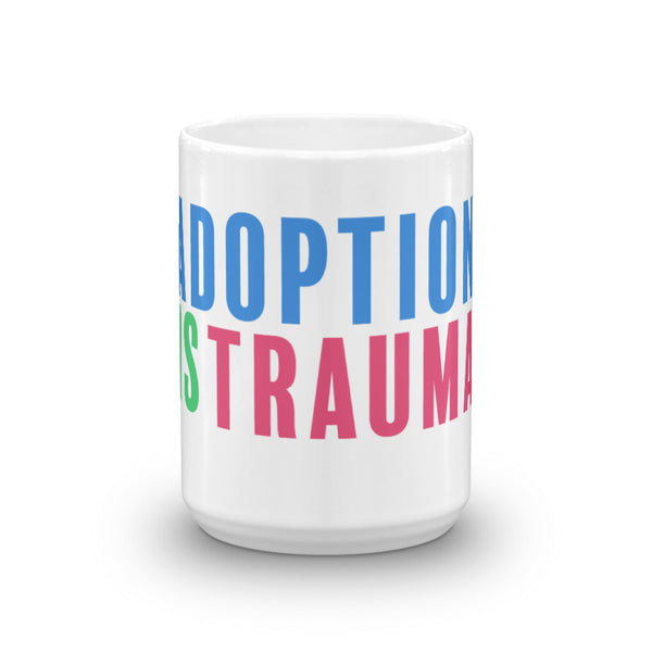 Adoption is Trauma Mug