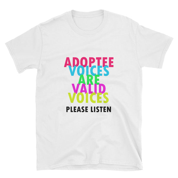 Adoptee Voices Are Valid VoicesShort-Sleeve Unisex T-Shirt