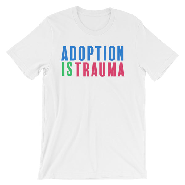 Adoption is Trauma Short-Sleeve Unisex T-Shirt