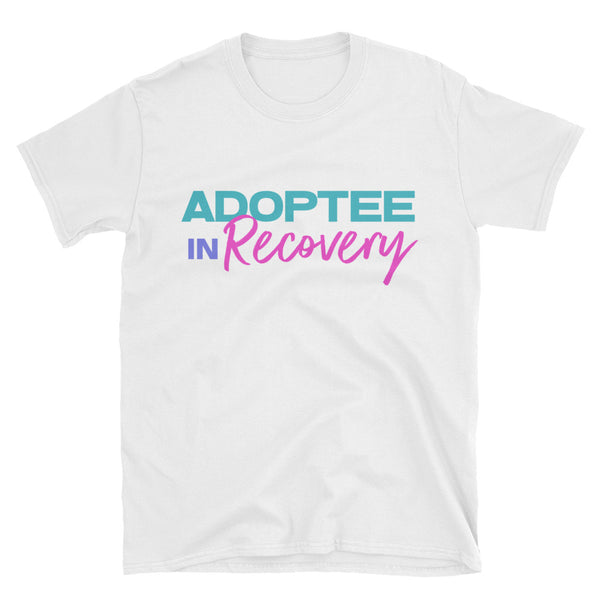 Adoptee in Recovery Short-Sleeve Unisex T-Shirt