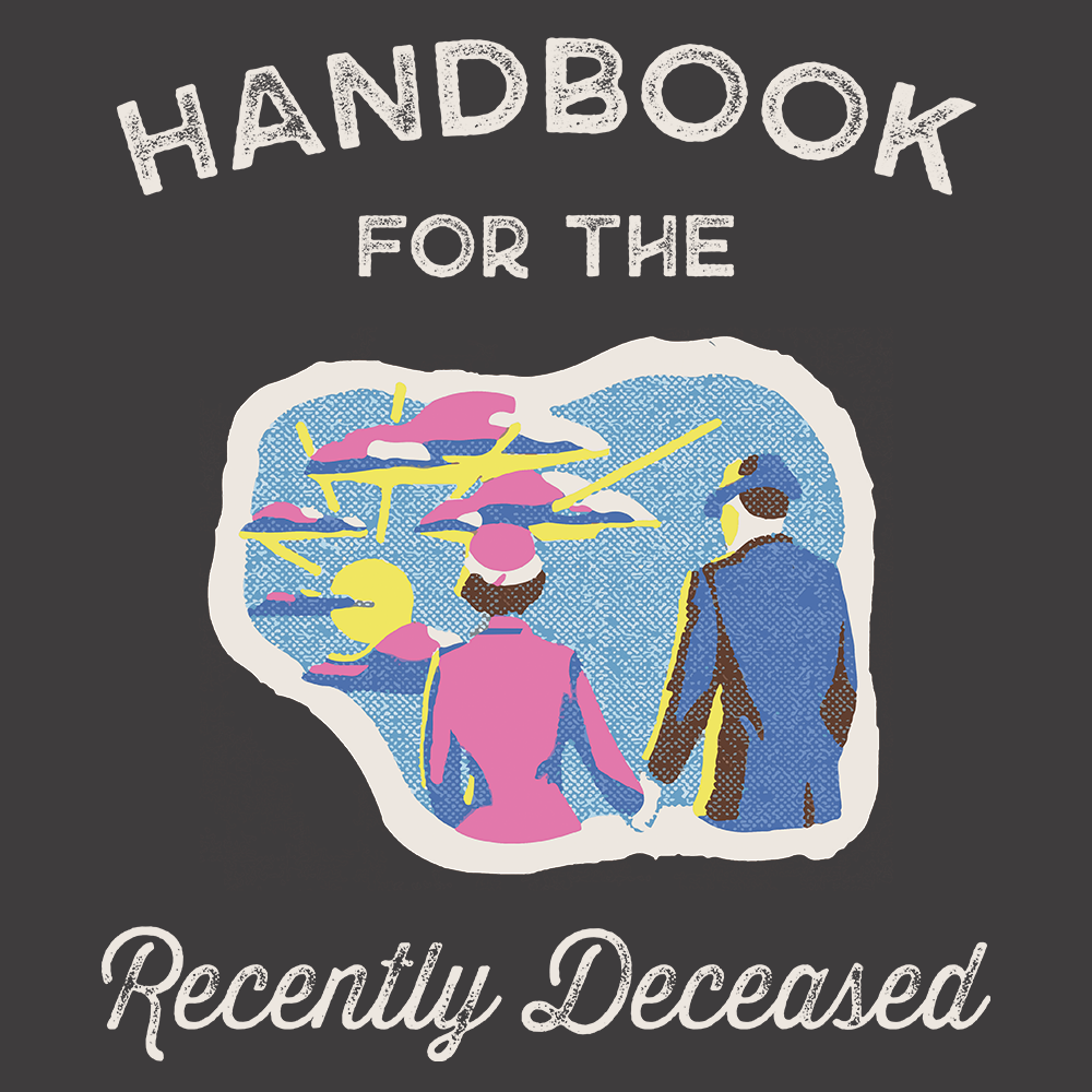 Handbook for the Recently Deceased
