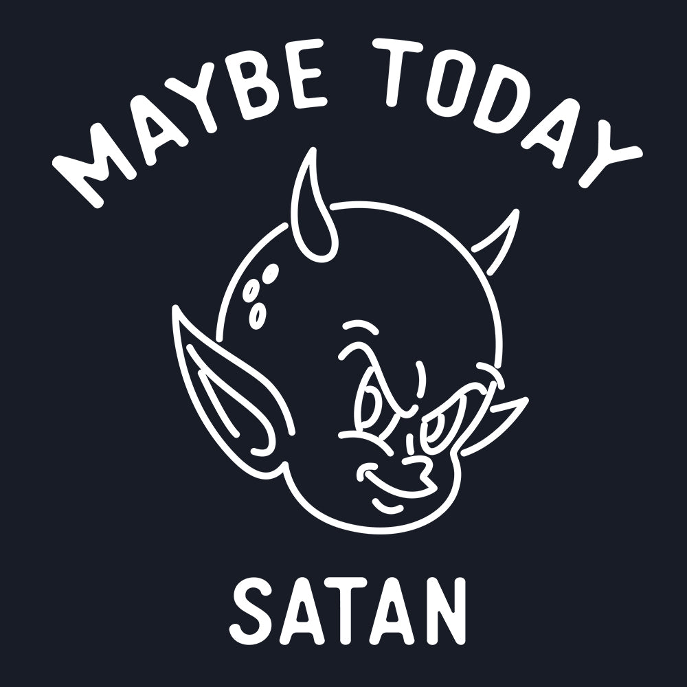 Maybe Today, Satan.
