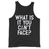 What Is It You Can't Face? (Vest)