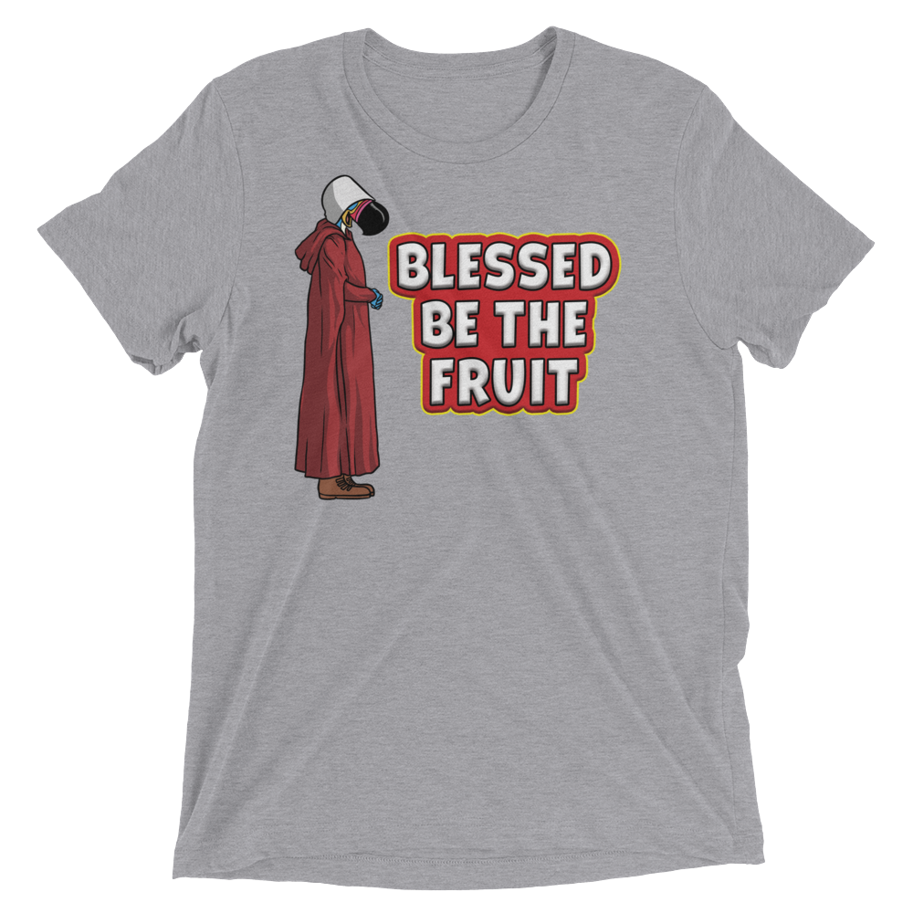 Blessed Be The Fruit (Premium Triblend)
