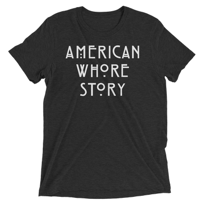 American Whore Story (Premium Triblend)