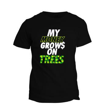 T-Shirt My Money Grows On Trees