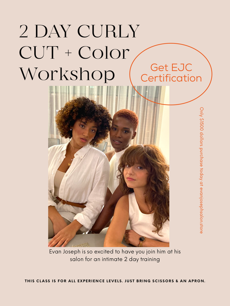 2 Day Curly Cut + Color Workshop w/ Evan Joseph June 27th-28th