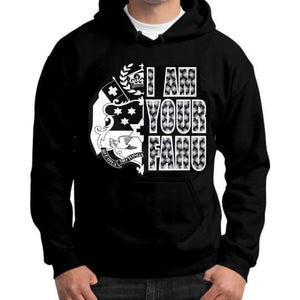 I AM YOUR FAHU HOODIE