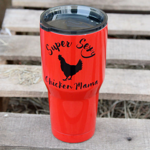Super Sexy Chicken Mama Tumbler (32 ounce)