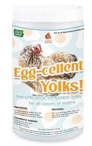 Egg-Cellent Yolks: For Healthy, Golden Yolks - Naturally!