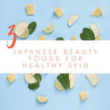 3 Japanese Beauty Foods for Healthy Skin