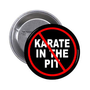 "RIFFS OR DIE No Karate In The Pit 1"" circular button / pin."
