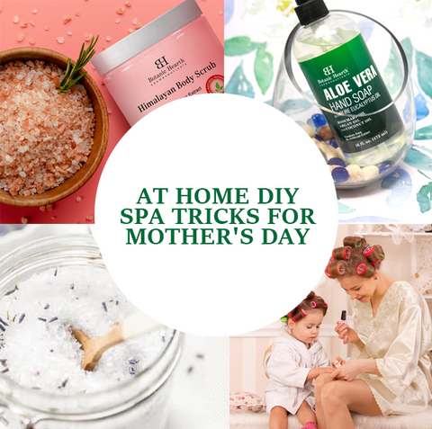 At home DIY spa for mother's day 2021