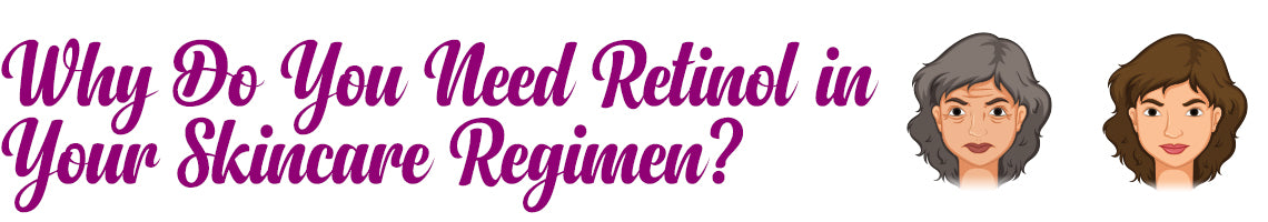 Why Do You Need Retinol in Your Skincare Regimen?