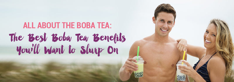 The Best Boba Tea Benefits You'll Want to Slurp On