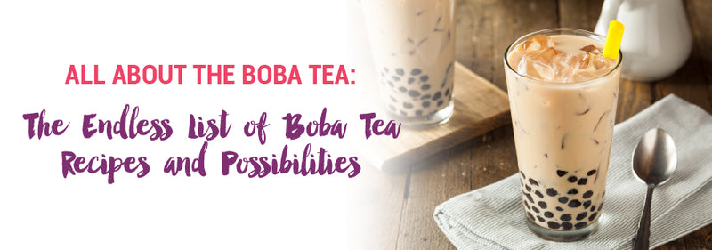 The Endless List of Boba Tea Recipes and Possibilities