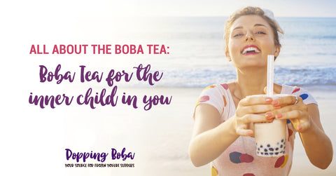Popping Boba for the inner child in you!