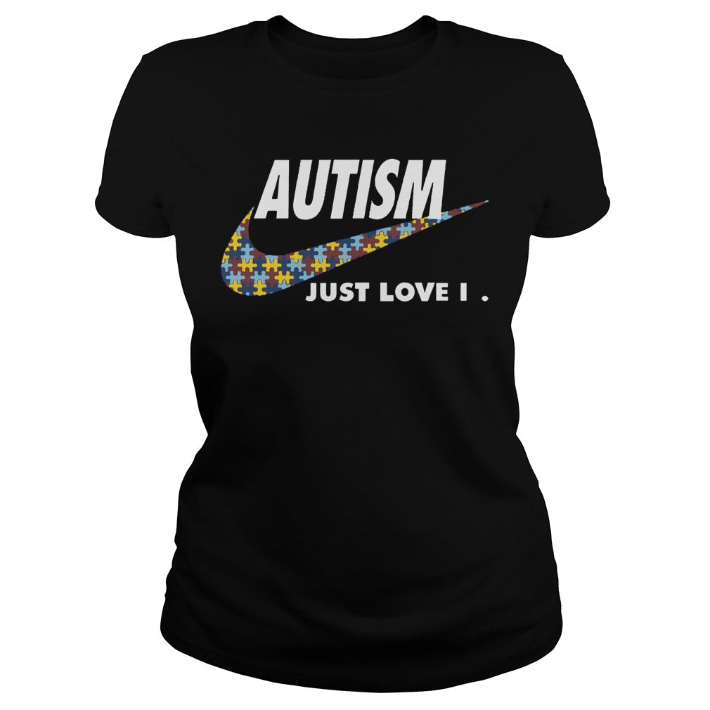 Autism just love it nike shirt Women