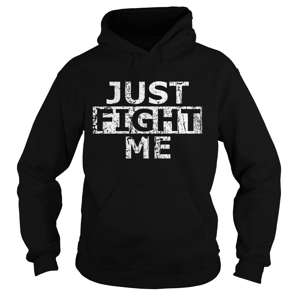Acal just fight me shirt Hoodie