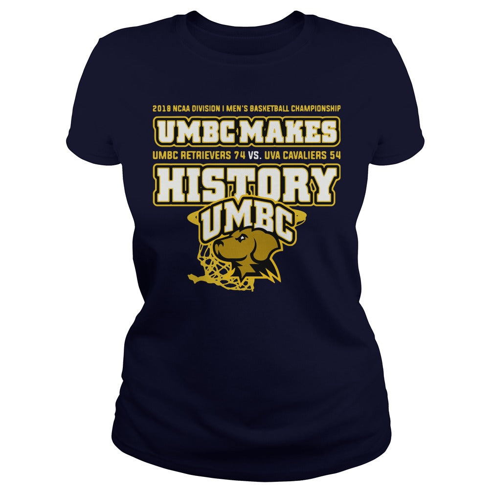UMBC Makes History shirt Women