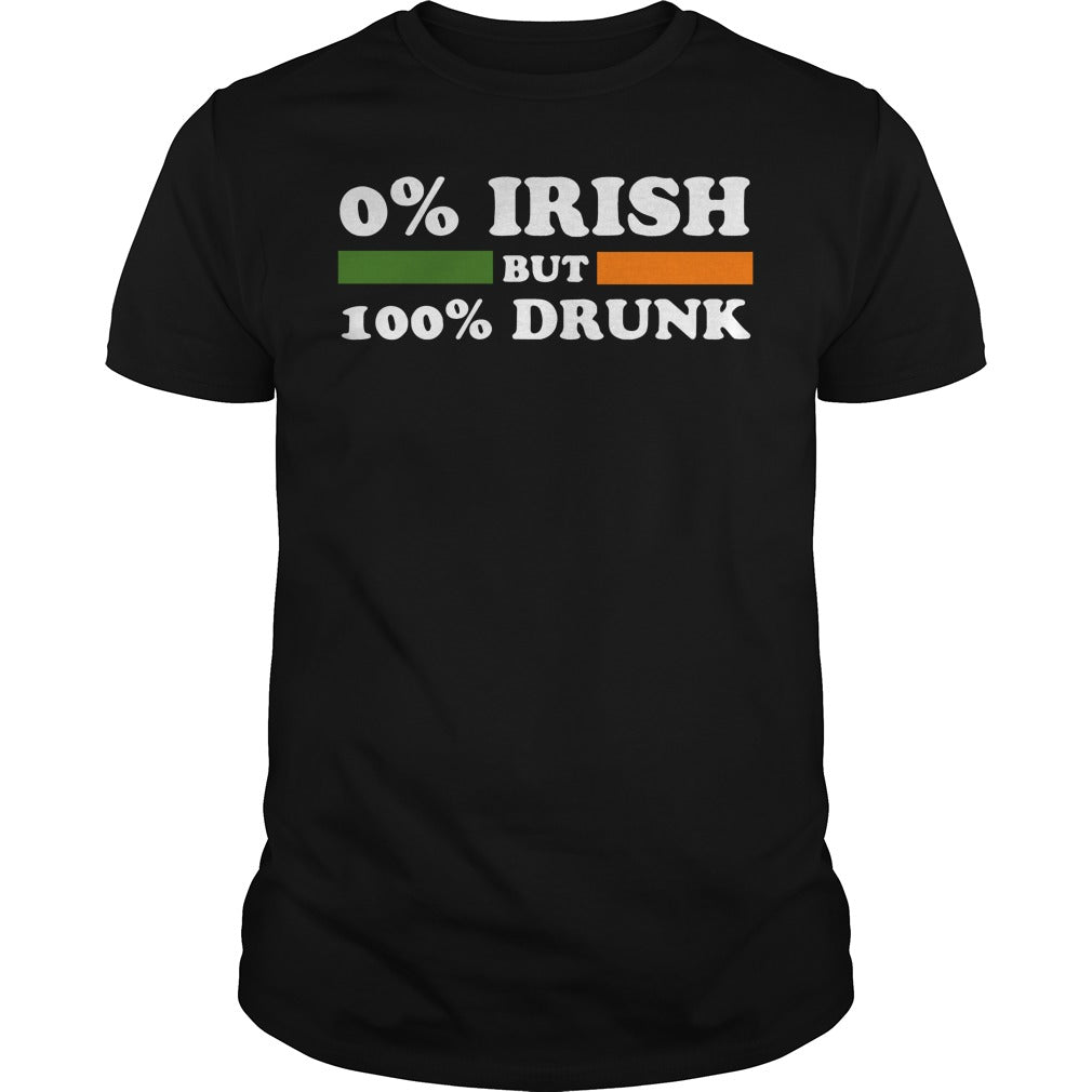 0% Irish but 100% drunk St Patrick's Day shirt Men