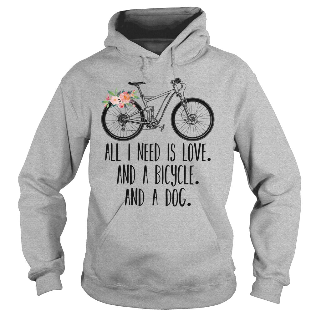 All I need is love and a bicycle and a dog shirt Hoodie