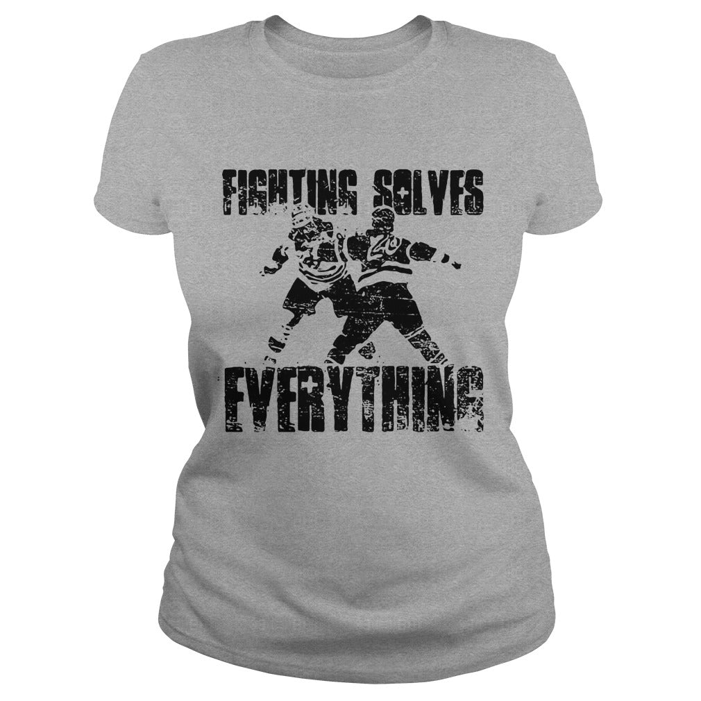 Fighting solves everything shirt Women