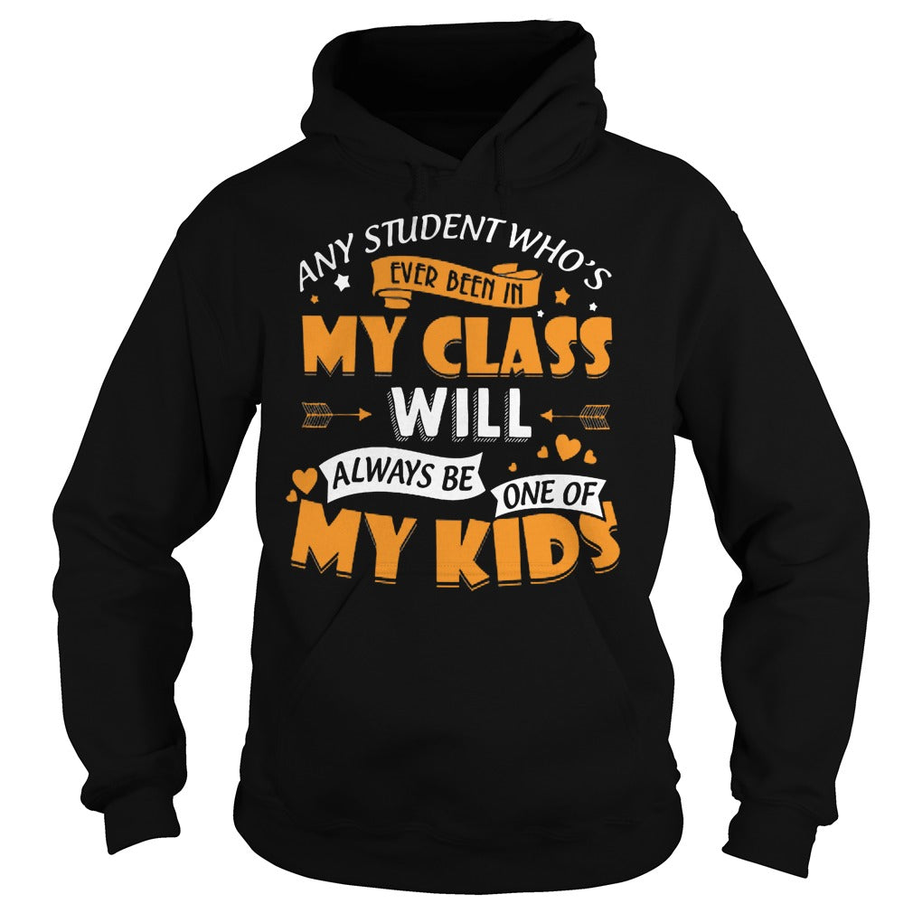 Any Student WhoÍs Ever Been In My Class Will Be My Kids Shirt Hoodie