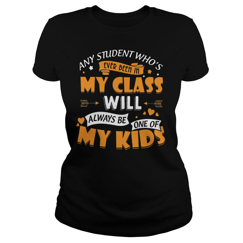 Any Student WhoÍs Ever Been In My Class Will Be My Kids Shirt Women