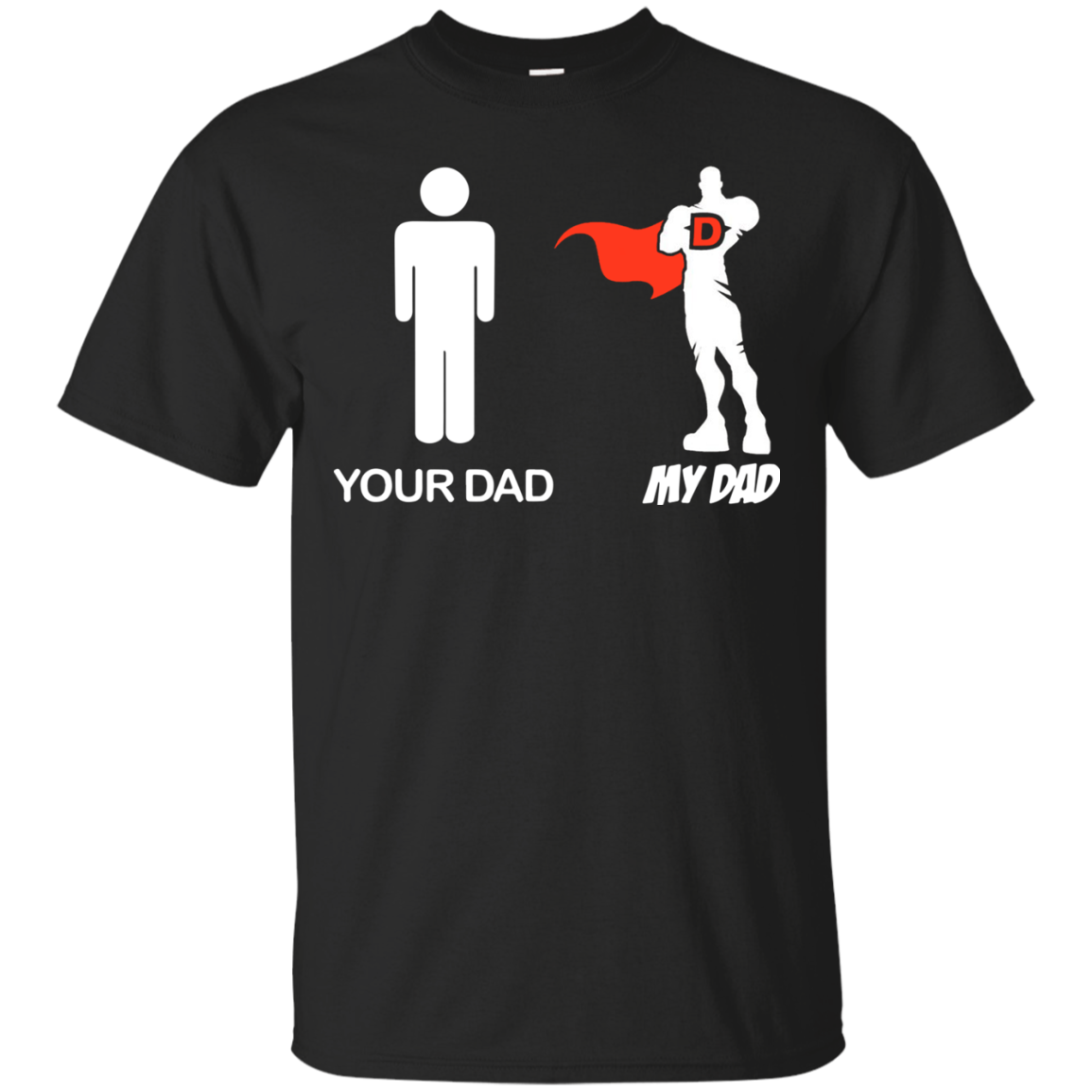 52059539e Superman your dad my DAD -Father's Day 2017 t shirt Men - Alottee