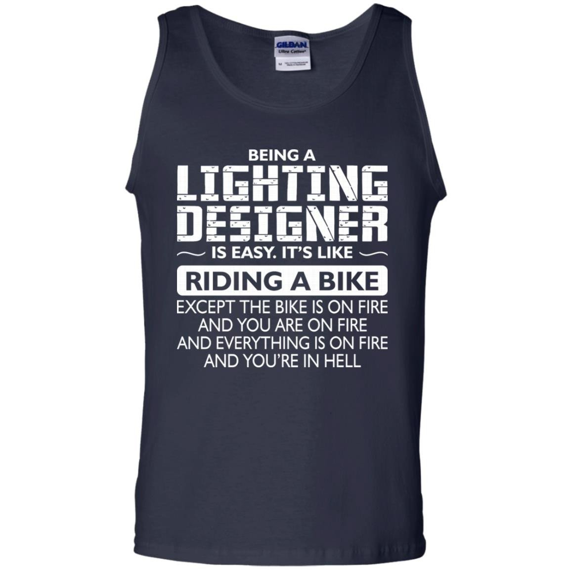 Being A Lighting Designer Like The Bike Is On Fire T Shirt Tank Top