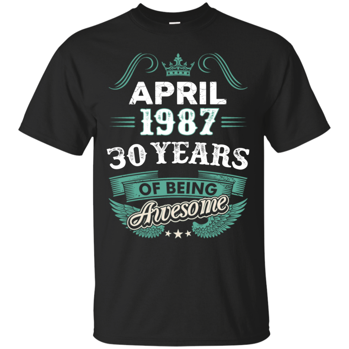 April 1987 30 Years of being Awesome t shirt Men