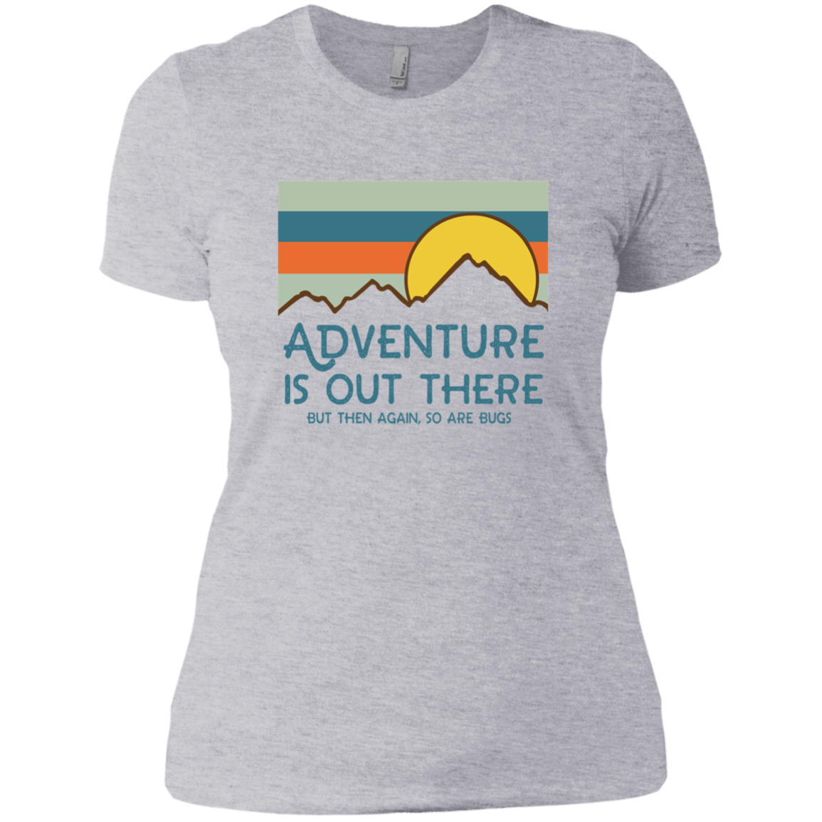 Adventure Is Out There But Then Again So Are Bugs NL3900 Next Level Ladies' Boyfriend T-Shirt Men