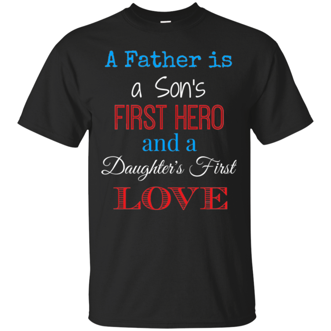 A Father Is A Son First Hero T shirt Men
