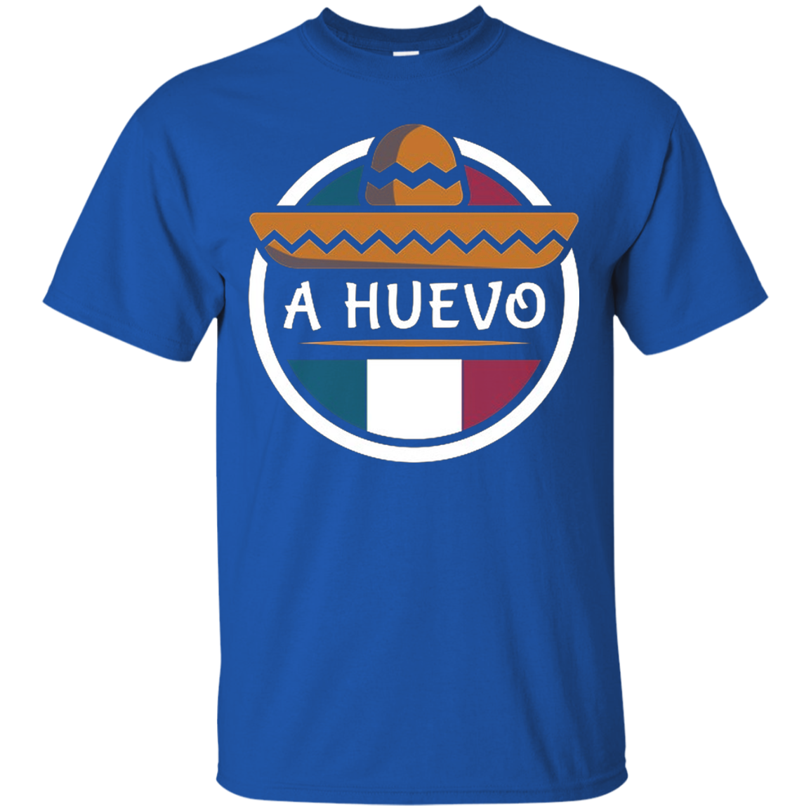 A Huevo - Funny Mexican Apparel Shirts & Gifts T shirt Men