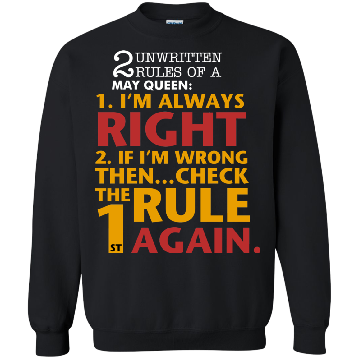 2 unwritten rules of a May Queen I'm always right T shirt Hoodie Sweater SweatShirt