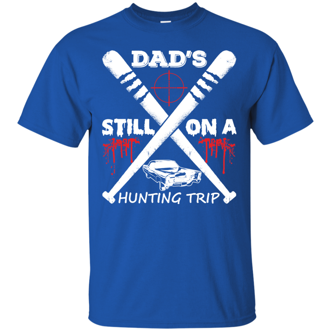 1bf2c645 Dad's Still On A Hunting Trip T Shirt Men - Alottee