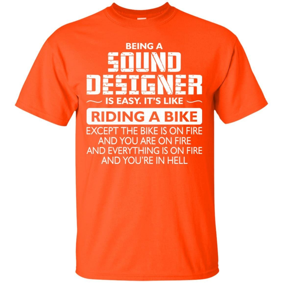Being A Sound Designer Like The Bike Is On Fire T Shirt Men Alottee