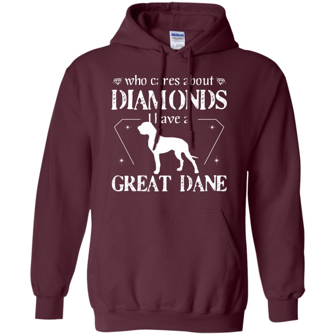 93753aeb Who Cares About Diamonds I Have A Great Dane T-shirt Hoodie - Alottee