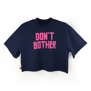 "Loose fitting Cropped Tee ""DON'T BOTHER"" Print"