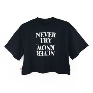 "Loose fitting Cropped Tee ""NEVER TRY NEVER KNOW"" Print"