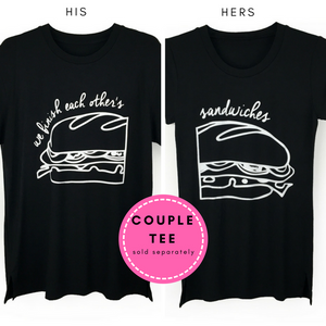 "Couple Tee His & Hers Shirts with ""We Finish Each Others Sandwiches"" Print"