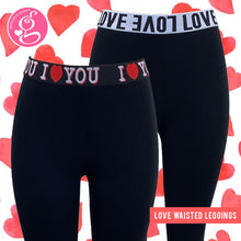 LOVE and I LOVE YOU Waisted Leggings