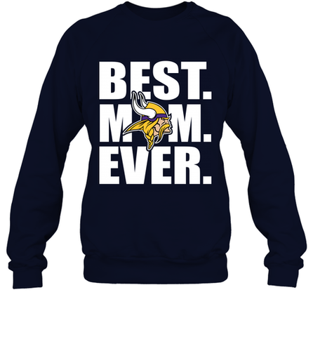 Best Minnesota Vikings Mom Ever NFL Team Mother's Day Gift Crewneck Sweatshirt
