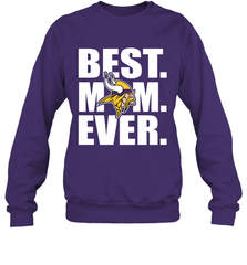 Best Minnesota Vikings Mom Ever NFL Team Mother's Day Gift Crewneck Sweatshirt Crewneck Sweatshirt - PresentTees