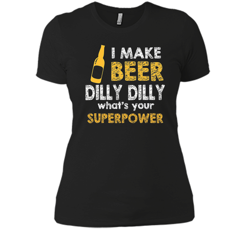 Bud Light I Make Beer Dilly Dilly What s Your Superpower T Shirt Black / Small Next Level Ladies Boyfriend Tee - PresentTees