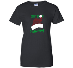 Don't Stop Believing Ugly Christmas Sweater Shirt Ladies Custom - PresentTees
