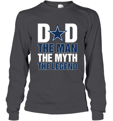 c29a1cc0b Dallas Cowboys Dad The Man The Myth The Legend NFL Father's Day Long Sleeve  T-