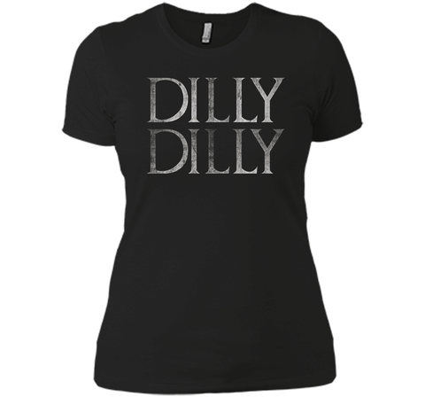 Funny Dilly Dilly T Shirt Black / Small Next Level Ladies Boyfriend Tee - PresentTees