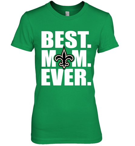 Best New Orleans Saints Mom Ever NFL Team Mother's Day Gift Women's Premium T-Shirt